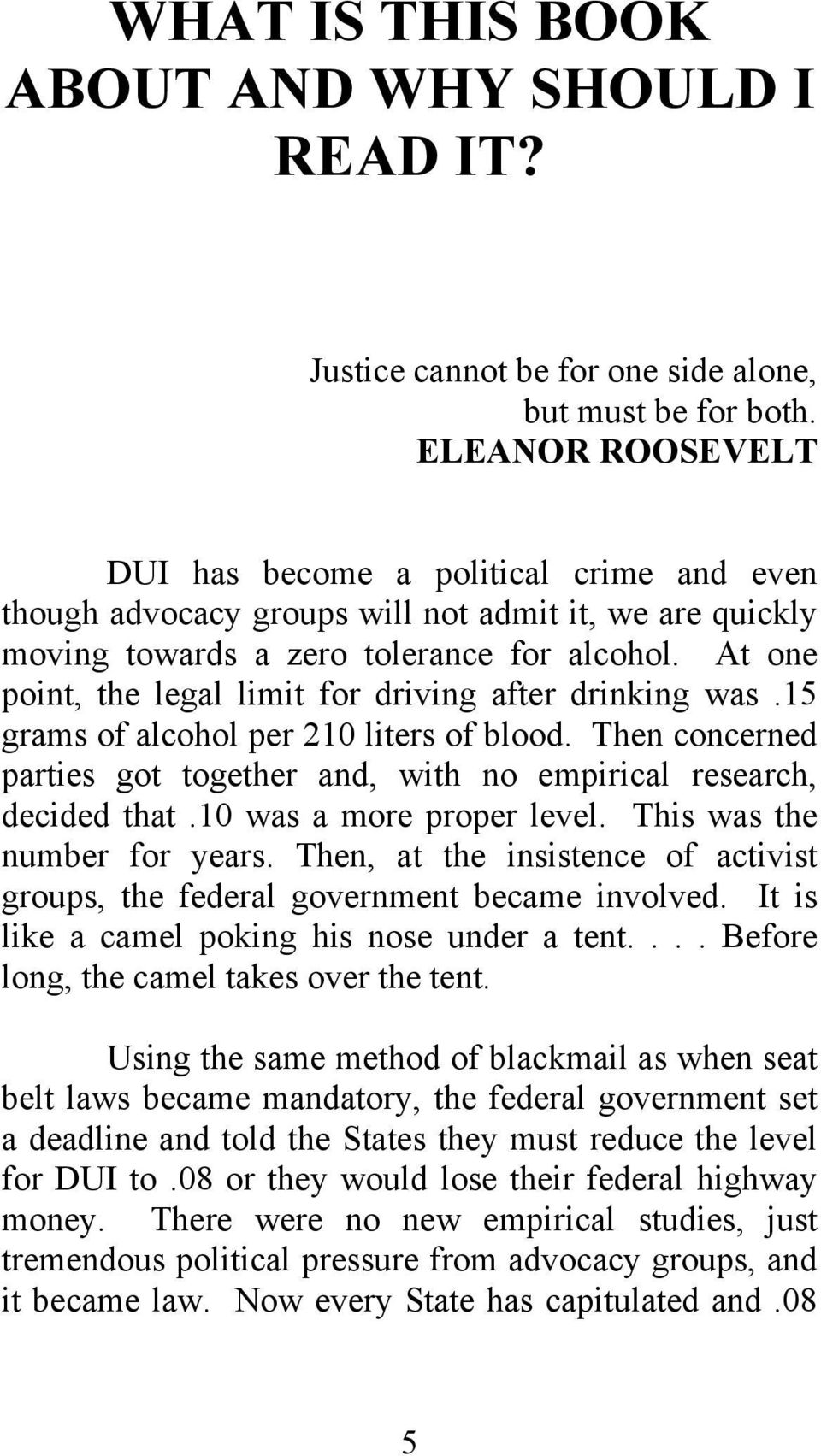 At one point, the legal limit for driving after drinking was.15 grams of alcohol per 210 liters of blood. Then concerned parties got together and, with no empirical research, decided that.