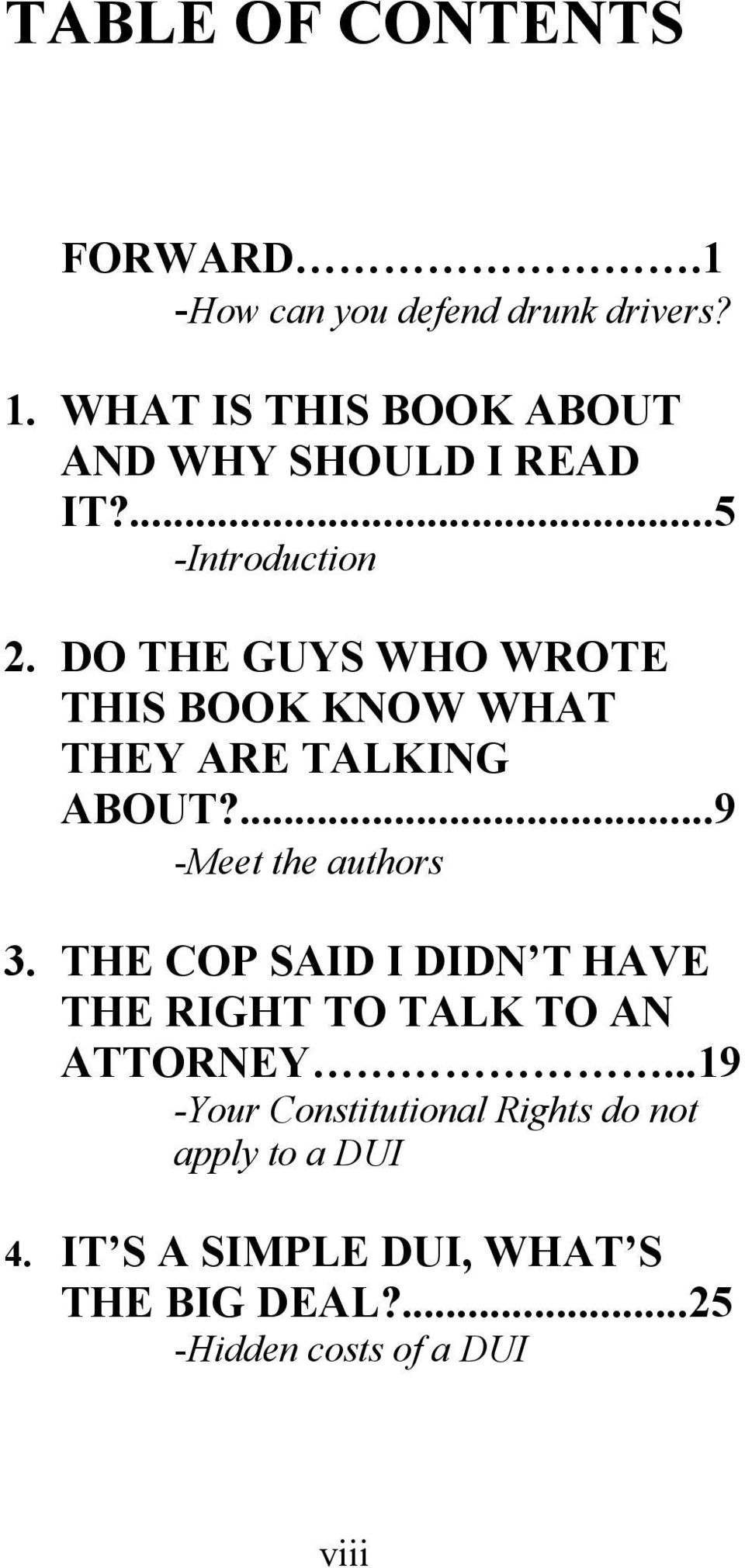 DO THE GUYS WHO WROTE THIS BOOK KNOW WHAT THEY ARE TALKING ABOUT?...9 -Meet the authors 3.
