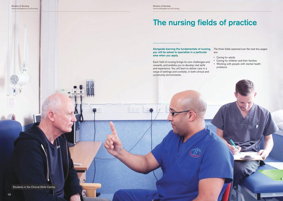 You will learn to deliver care in a range of settings and contexts, in both clinical and community environments.