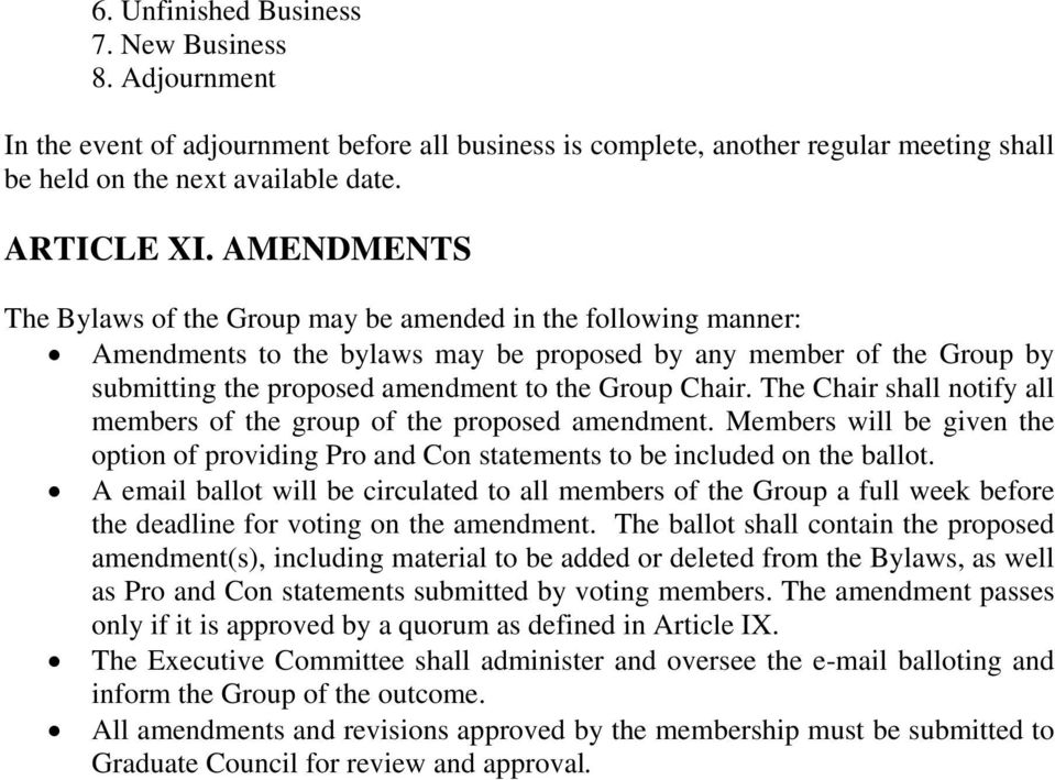 The Chair shall notify all members of the group of the proposed amendment. Members will be given the option of providing Pro and Con statements to be included on the ballot.