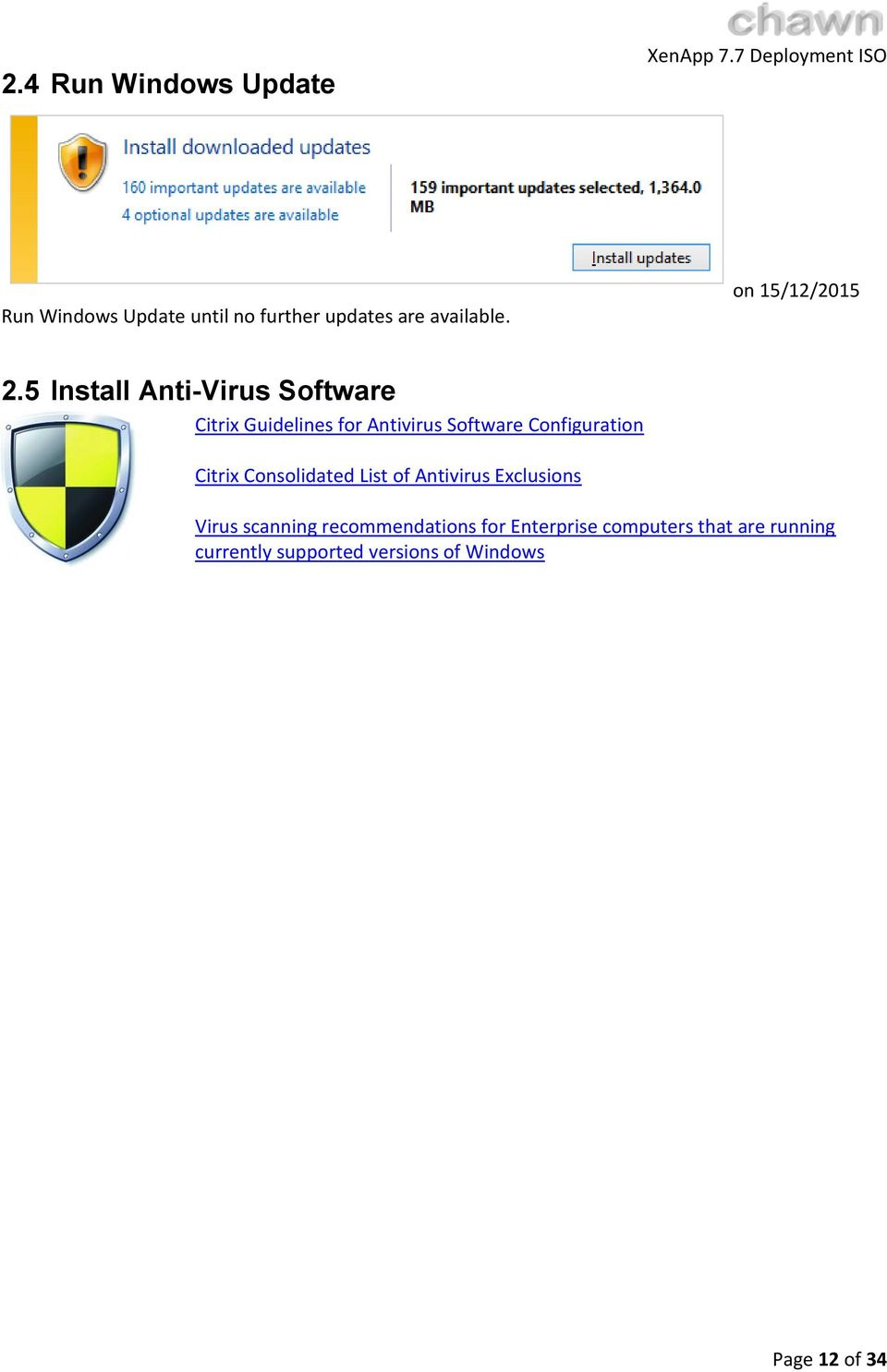 5 Install Anti-Virus Software Citrix Guidelines for Antivirus Software Configuration
