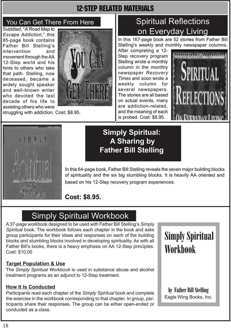 Cost: $8.95. 12-STEP RELATED MATERIALS Spiritual Reflections on Everyday Living In this 167-page book are 52 stories from Father Bill Stelling s weekly and monthly newspaper columns.