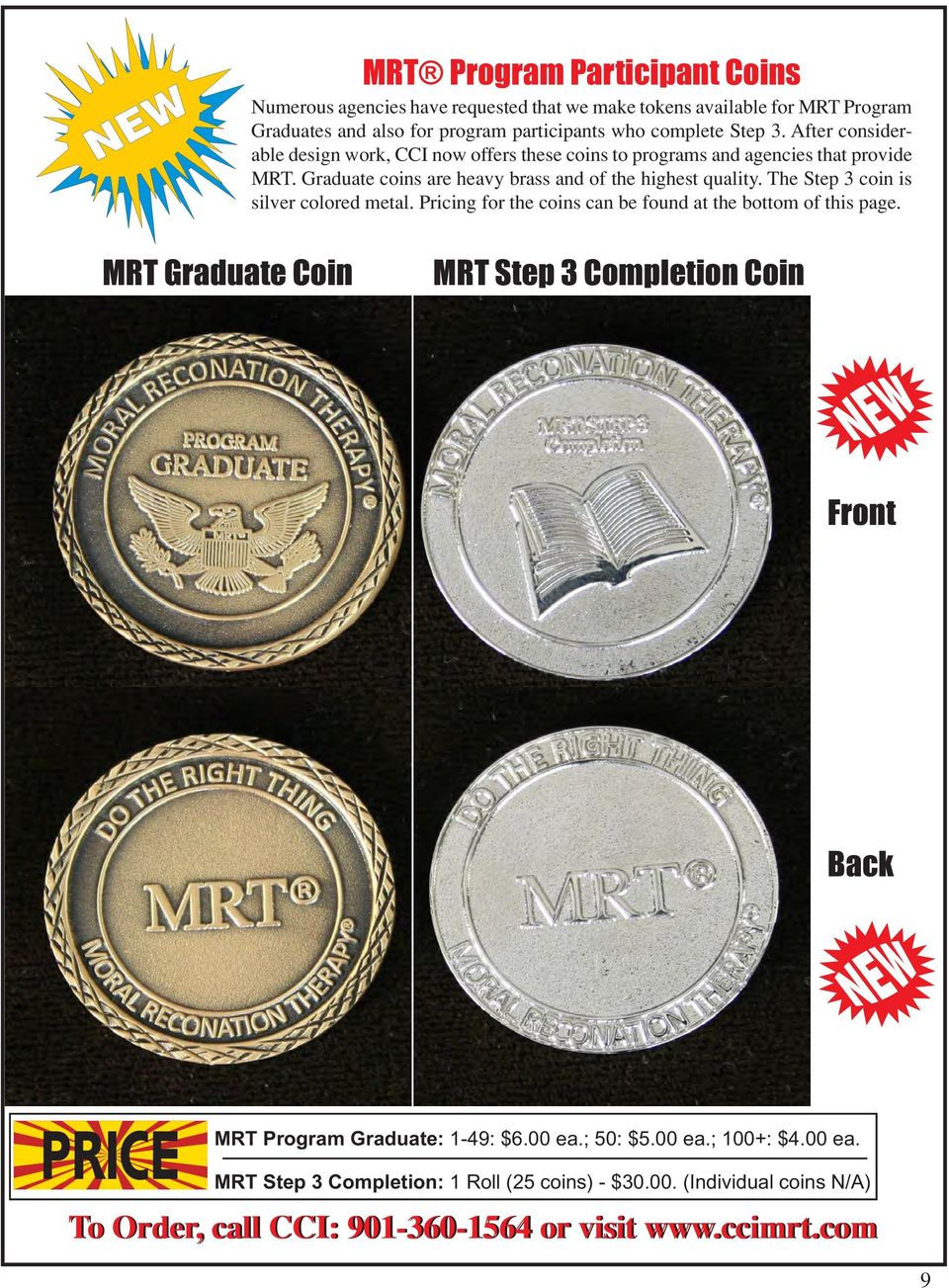 The Step 3 coin is silver colored metal. Pricing for the coins can be found at the bottom of this page.