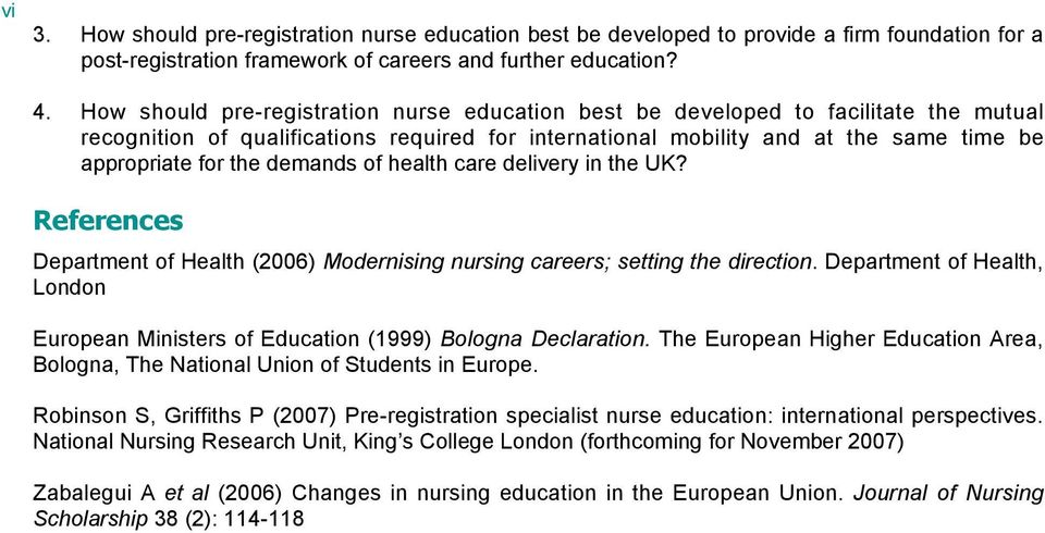 demands of health care delivery in the UK? References Department of Health (2006) Modernising nursing careers; setting the direction.