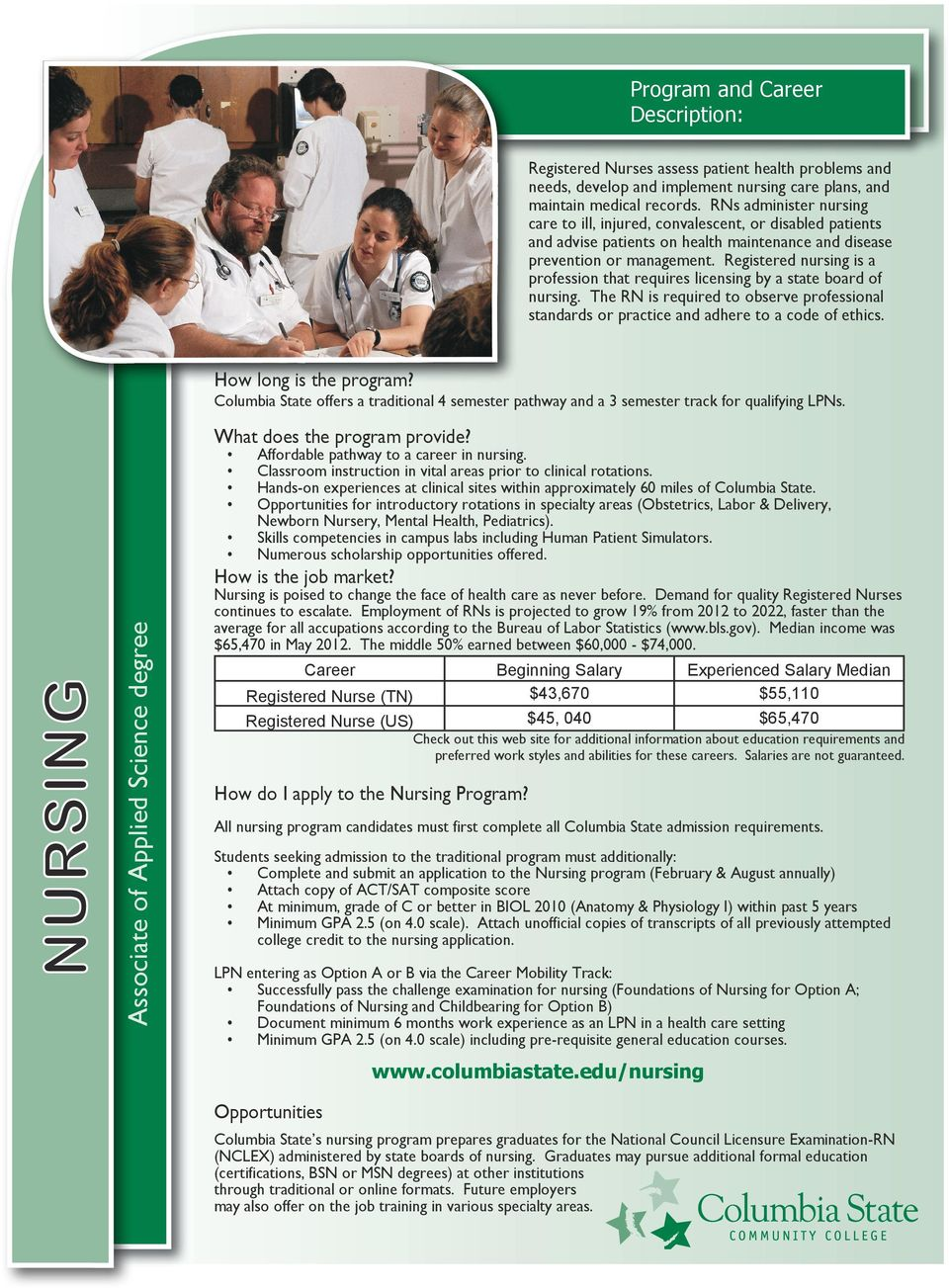 Registered nursing is a profession that requires licensing by a state board of nursing. The RN is required to observe professional standards or practice and adhere to a code of ethics.
