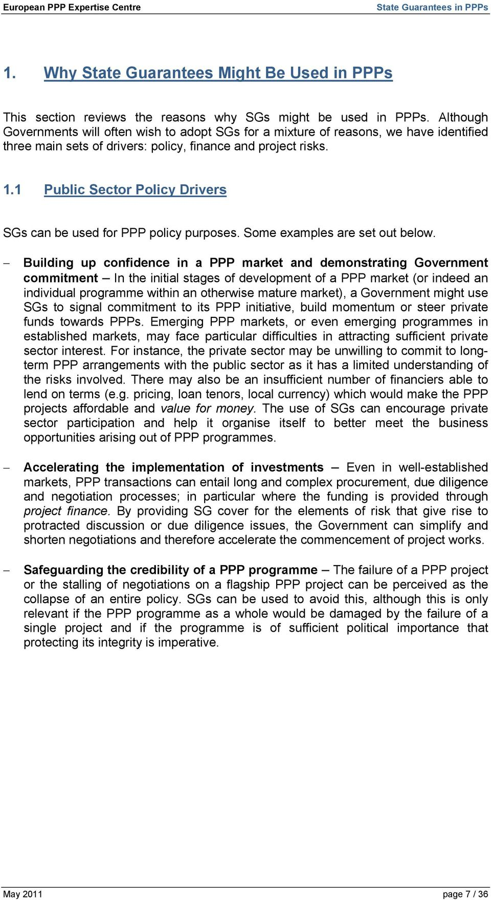 1 Public Sector Policy Drivers SGs can be used for PPP policy purposes. Some examples are set out below.
