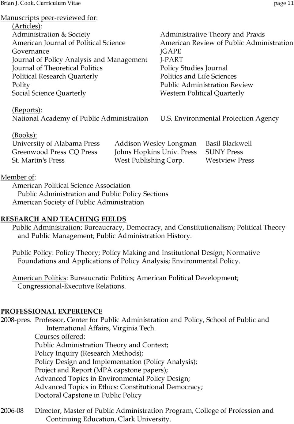 of Theoretical Politics Political Research Quarterly Polity Social Science Quarterly (Reports): National Academy of Public Administration Administrative Theory and Praxis American Review of Public