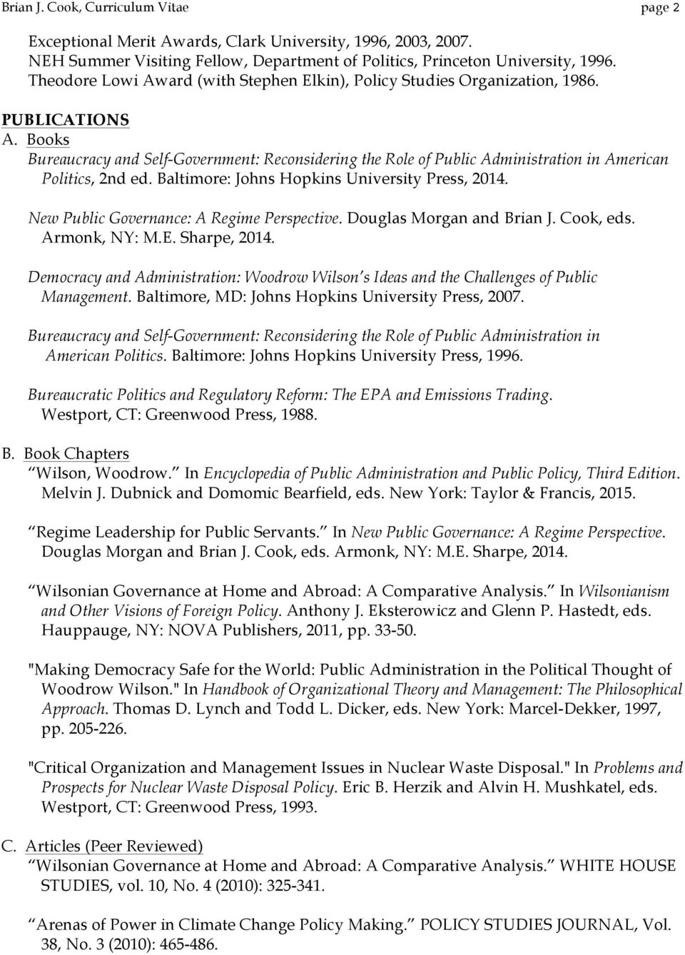 Books Bureaucracy and Self-Government: Reconsidering the Role of Public Administration in American Politics, 2nd ed. Baltimore: Johns Hopkins University Press, 2014.