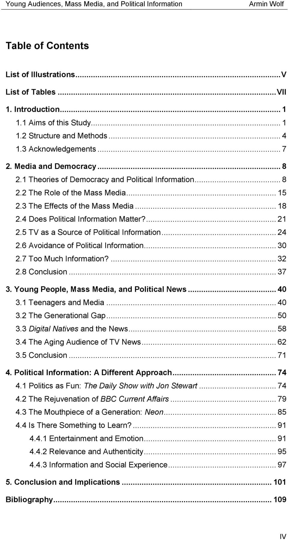 5 TV as a Source of Political Information... 24 2.6 Avoidance of Political Information... 30 2.7 Too Much Information?... 32 2.8 Conclusion... 37 3. Young People, Mass Media, and Political News... 40 3.