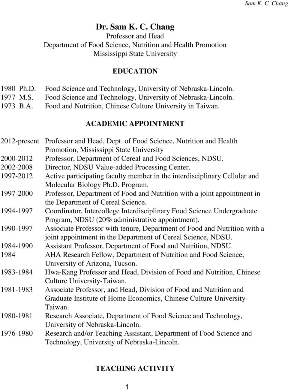 of Food Science, Nutrition and Health Promotion, Mississippi State University 2000-2012 Professor, Department of Cereal and Food Sciences, NDSU. 2002-2008 Director, NDSU Value-added Processing Center.