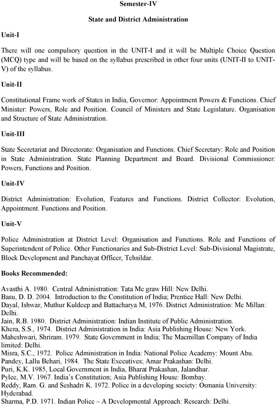 Chief Secretary: Role and Position in State Administration. State Planning Department and Board. Divisional Commissioner: Powers, Functions and Position.