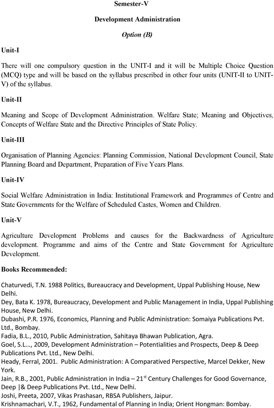 Organisation of Planning Agencies: Planning Commission, National Development Council, State Planning Board and Department, Preparation of Five Years Plans.