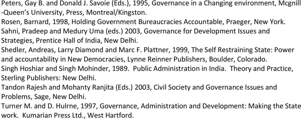 ) 2003, Governance for Development Issues and Strategies, Prentice Hall of India, New Delhi. Shedler, Andreas, Larry Diamond and Marc F.