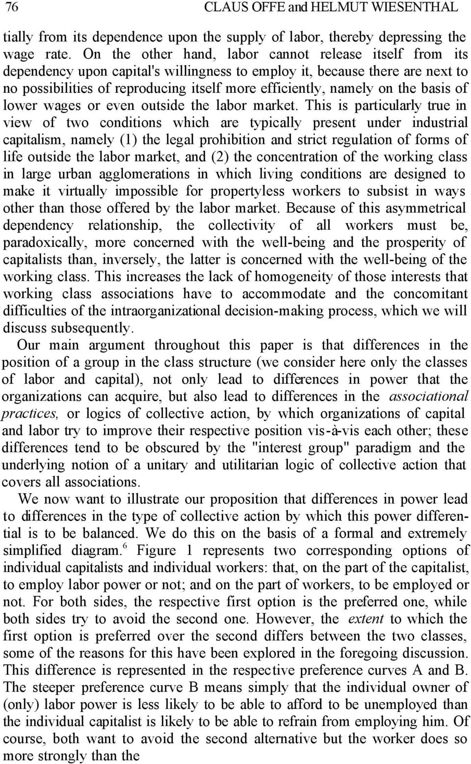 on the basis of lower wages or even outside the labor market.