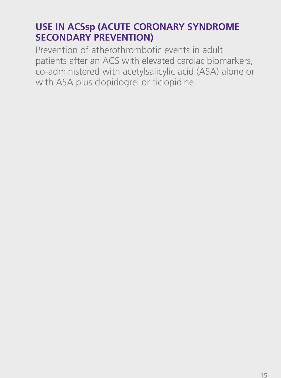 ACS with elevated cardiac biomarkers, co-administered with