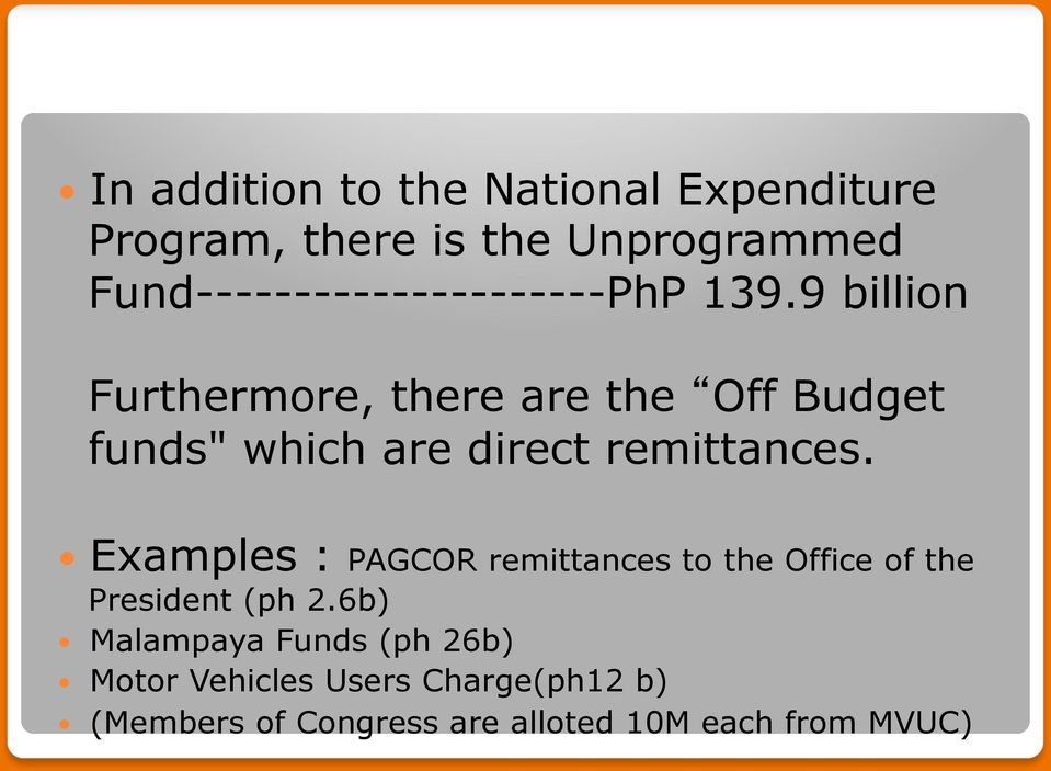 "9 billion Furthermore, there are the Off Budget funds"" which are direct remittances."