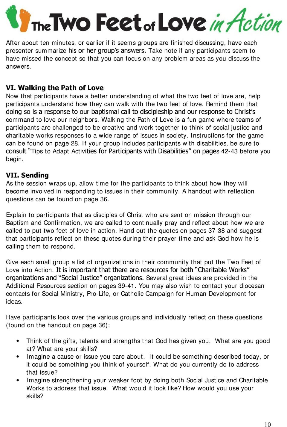 Walking the Path of Love Now that participants have a better understanding of what the two feet of love are, help participants understand how they can walk with the two feet of love.