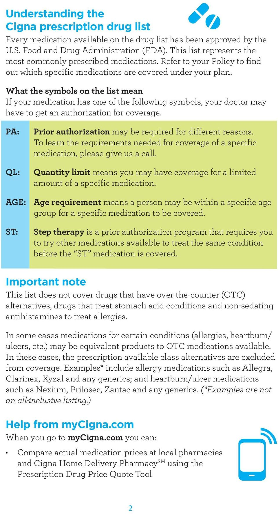 What the symbols on the list mean If your medication has one of the following symbols, your doctor may have to get an authorization for coverage.