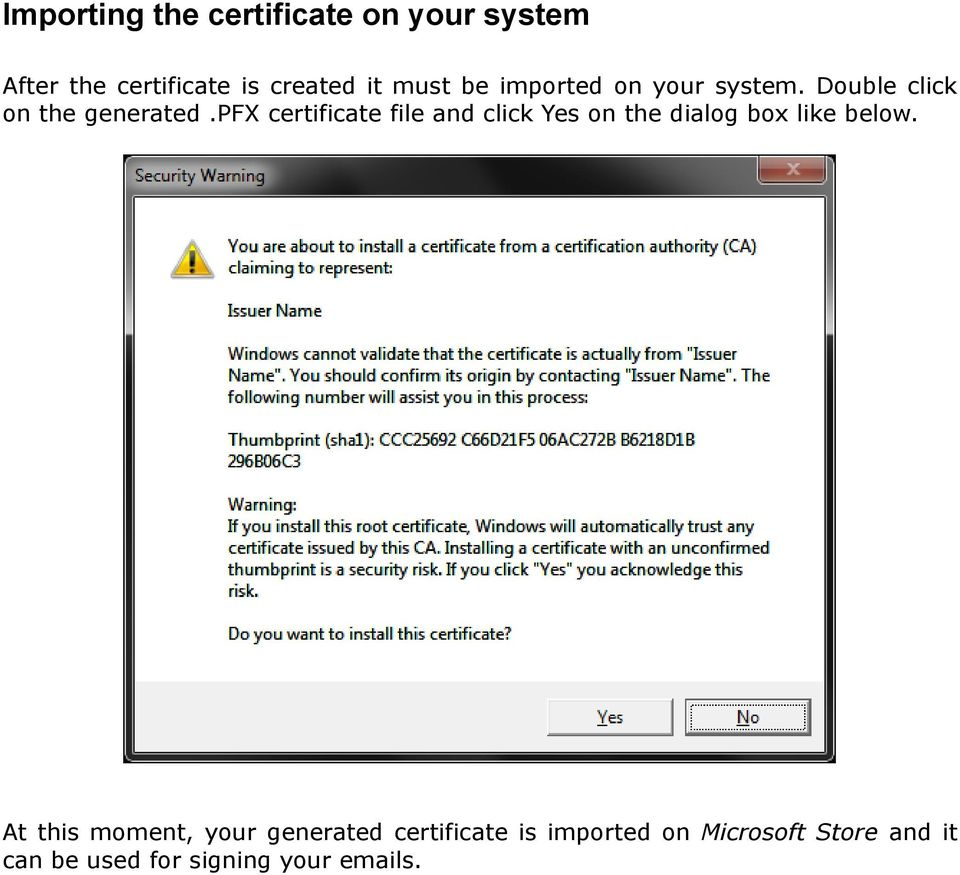 pfx certificate file and click Yes on the dialog box like below.