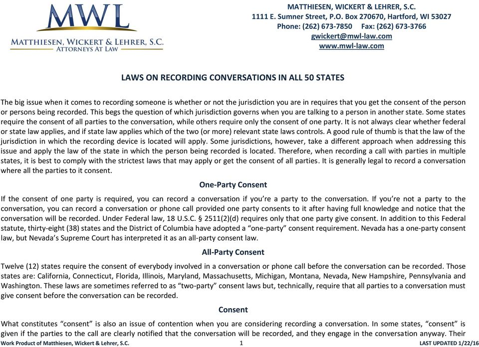 com LAWS ON RECORDING CONVERSATIONS IN ALL 50 STATES The big issue when it comes to recording someone is whether or not the jurisdiction you are in requires that you get the consent of the person or