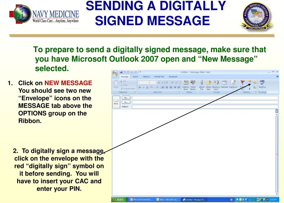 Click on NEW MESSAGE You should see two new Envelope icons on the MESSAGE tab above the OPTIONS group on the
