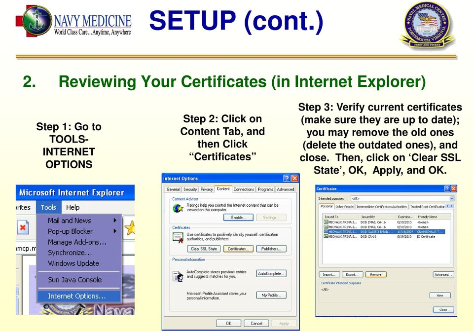 OPTIONS Step 2: Click on Content Tab, and then Click Certificates Step 3: Verify