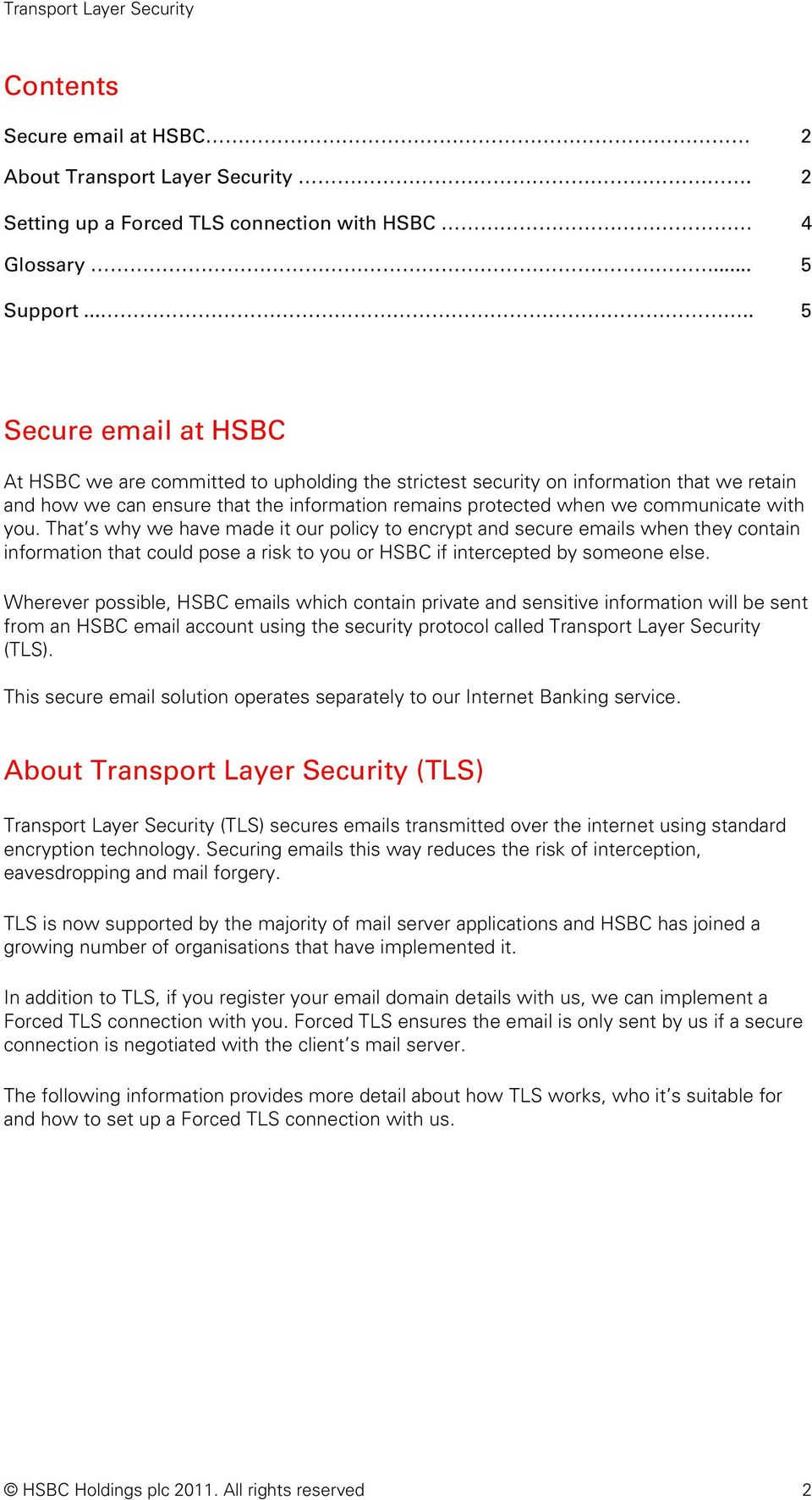 with you. That s why we have made it our policy to encrypt and secure emails when they contain information that could pose a risk to you or HSBC if intercepted by someone else.
