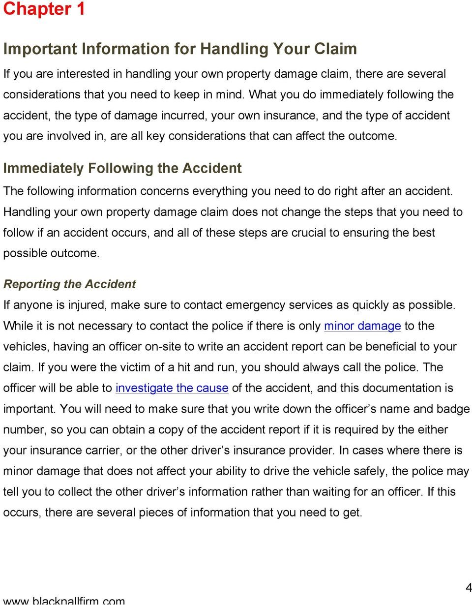Immediately Following the Accident The following information concerns everything you need to do right after an accident.
