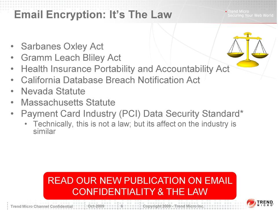 Massachusetts Statute Payment Card Industry (PCI) Data Security Standard* Technically, this is not a