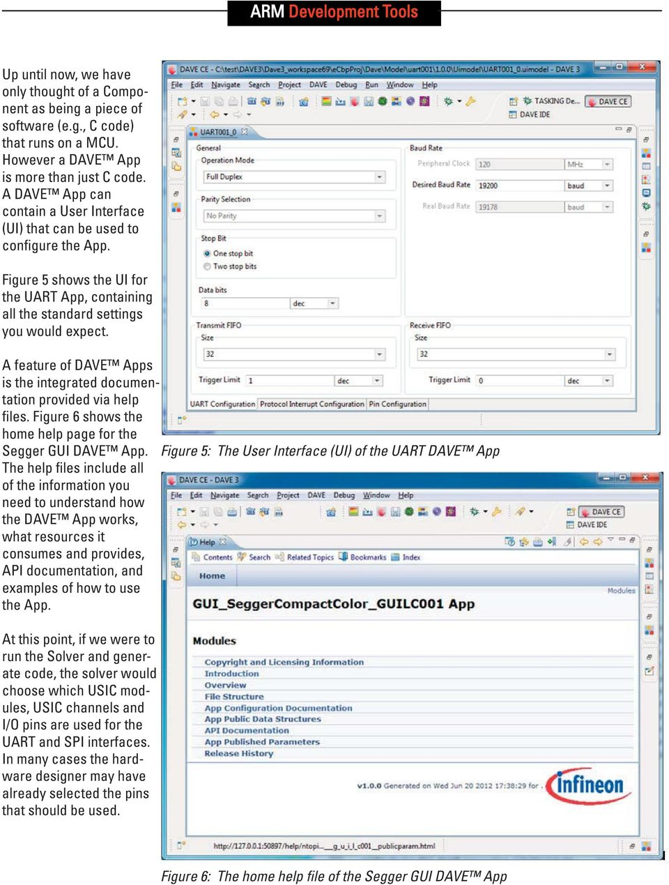 A feature of DAVE Apps is the integrated documentation provided via help files. Figure 6 shows the home help page for the Segger GUI DAVE App.