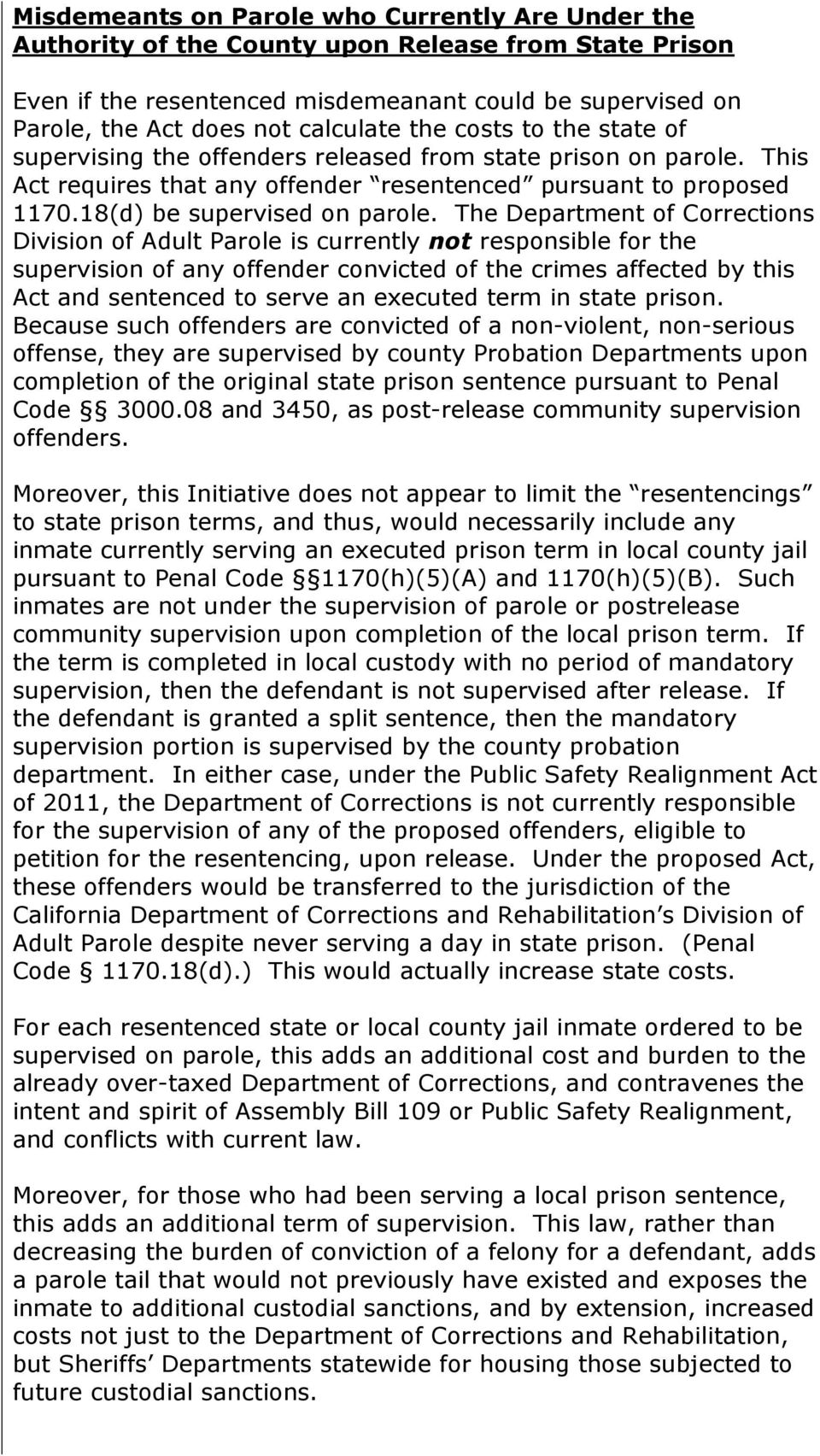 The Department of Corrections Division of Adult Parole is currently not responsible for the supervision of any offender convicted of the crimes affected by this Act and sentenced to serve an executed