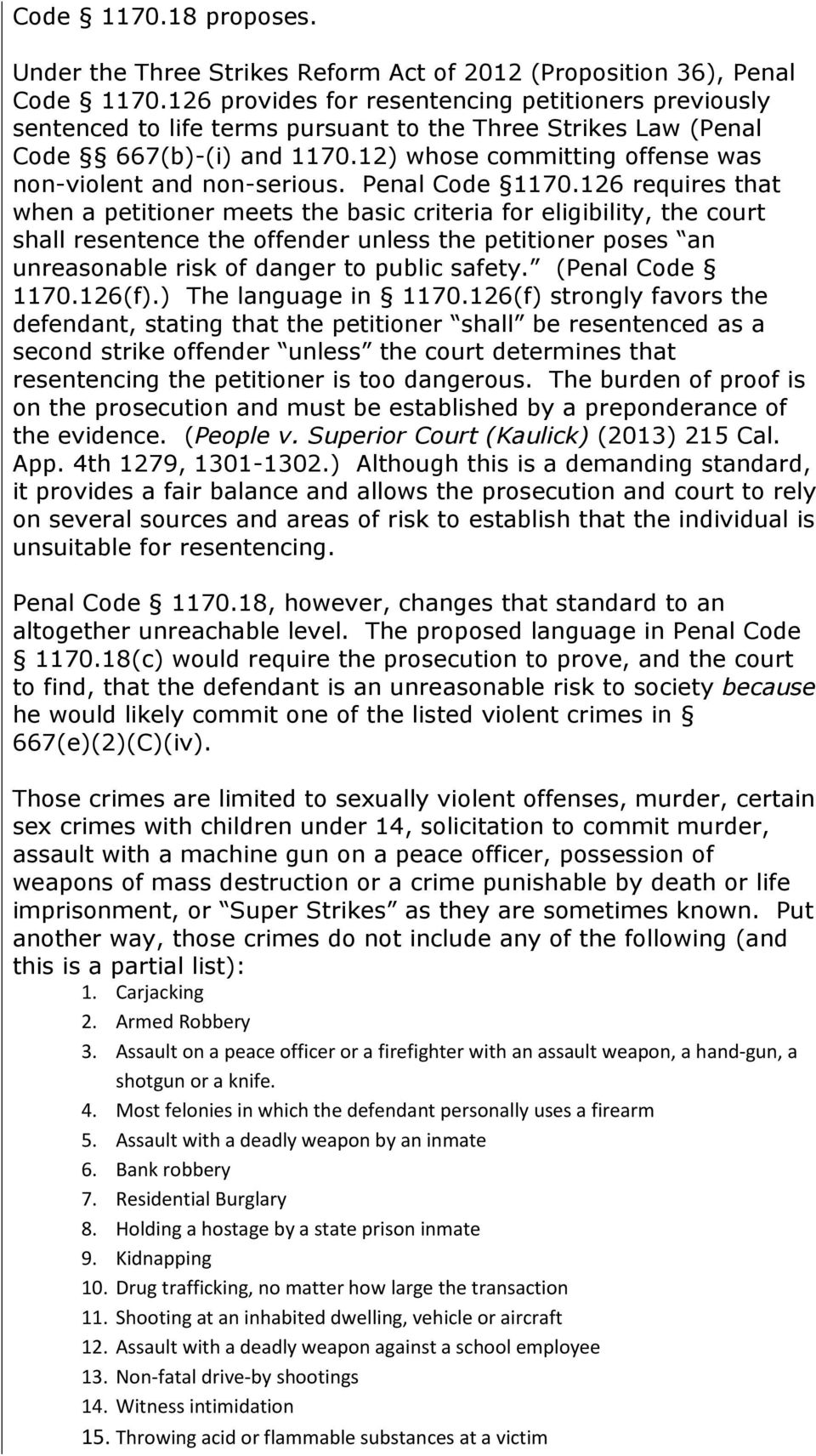 12) whose committing offense was non-violent and non-serious. Penal Code 1170.