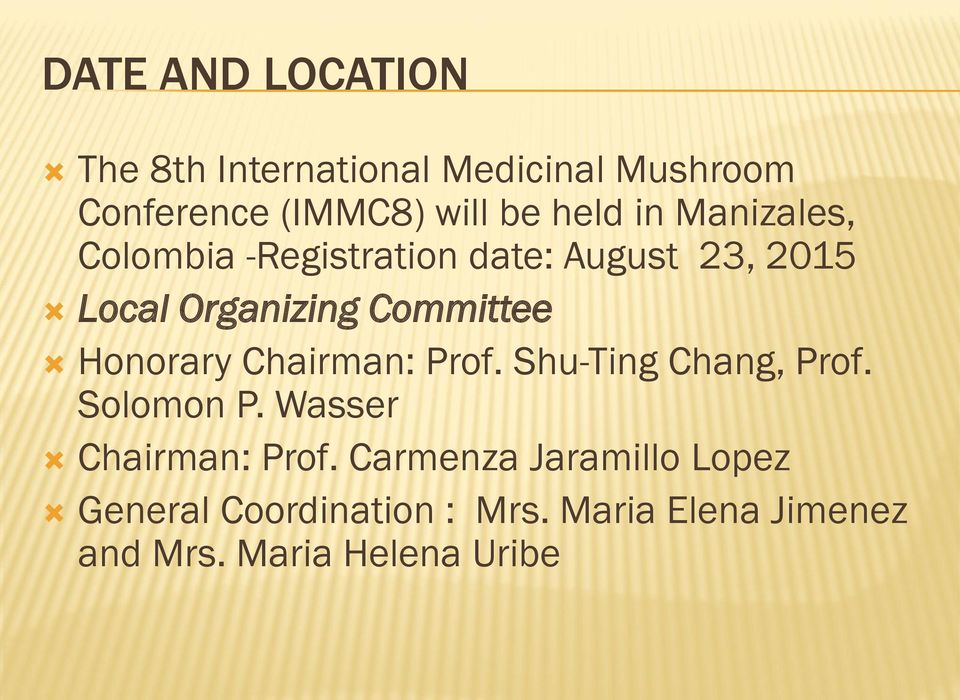 Committee Honorary Chairman: Prof. Shu-Ting Chang, Prof. Solomon P. Wasser Chairman: Prof.