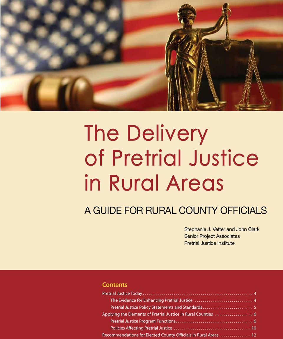...4 The Evidence for Enhancing Pretrial Justice...4 Pretrial Justice Policy Statements and Standards.