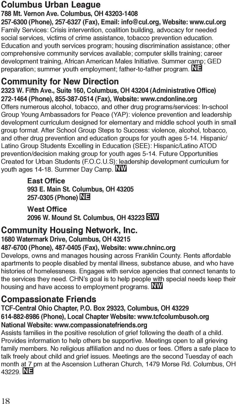 Education and youth services program; housing discrimination assistance; other comprehensive community services available; computer skills training; career development training, African American