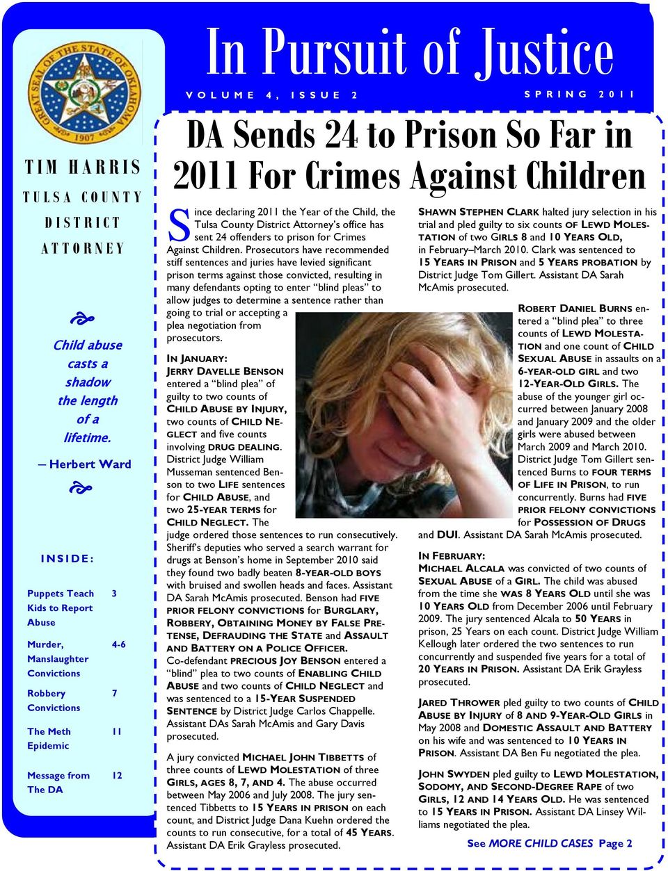 Herbert Ward Message from The DA 3 4-6 7 11 12 DA Sends 24 to Prison So Far in 2011 For Crimes Against Children S ince declaring 2011 the Year of the Child, the Tulsa County District Attorney s