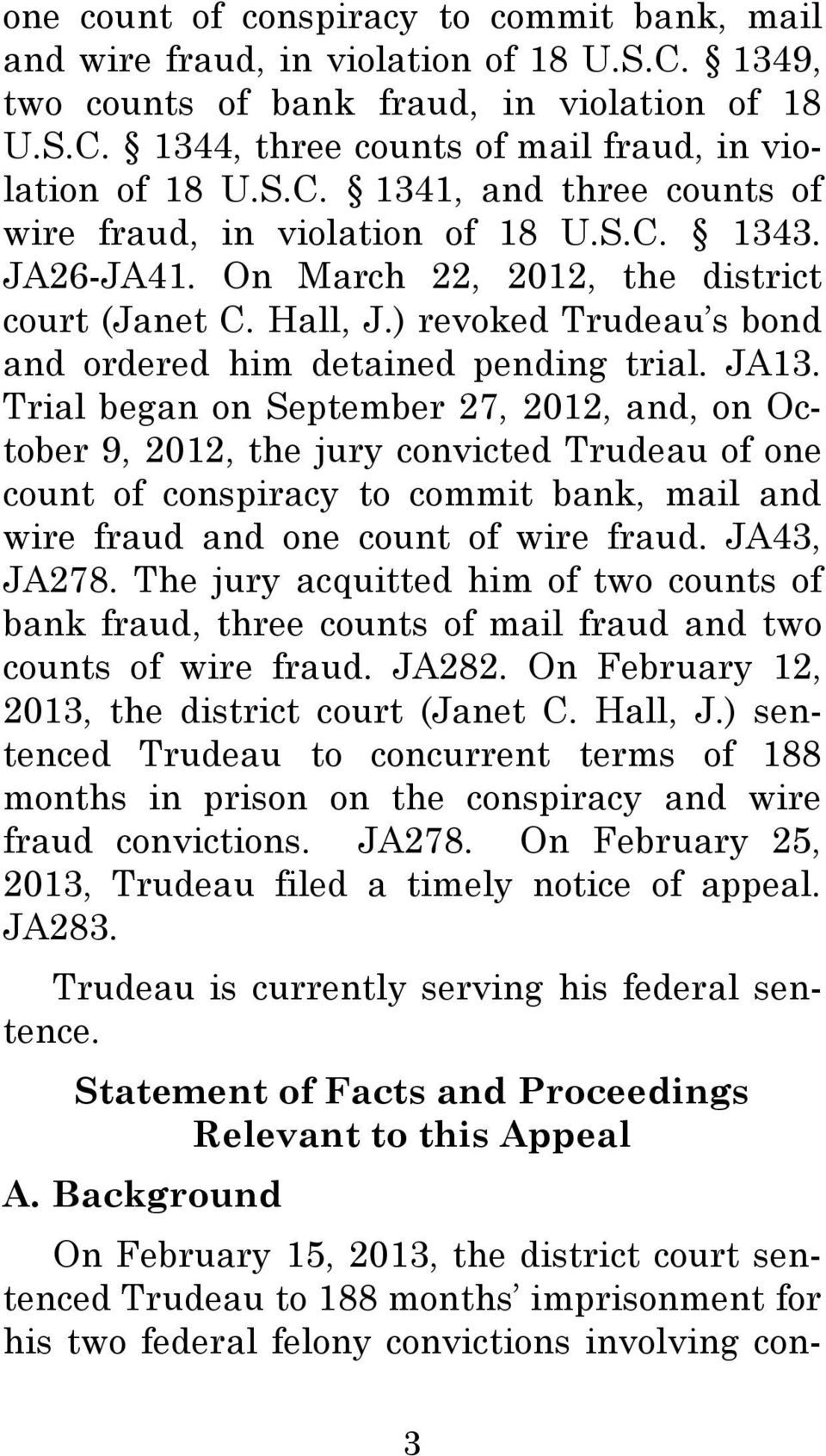) revoked Trudeau s bond and ordered him detained pending trial. JA13.