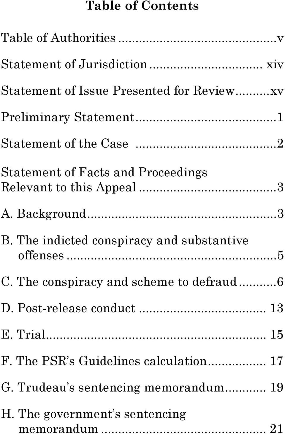 Background...3 B. The indicted conspiracy and substantive offenses...5 C. The conspiracy and scheme to defraud...6 D.