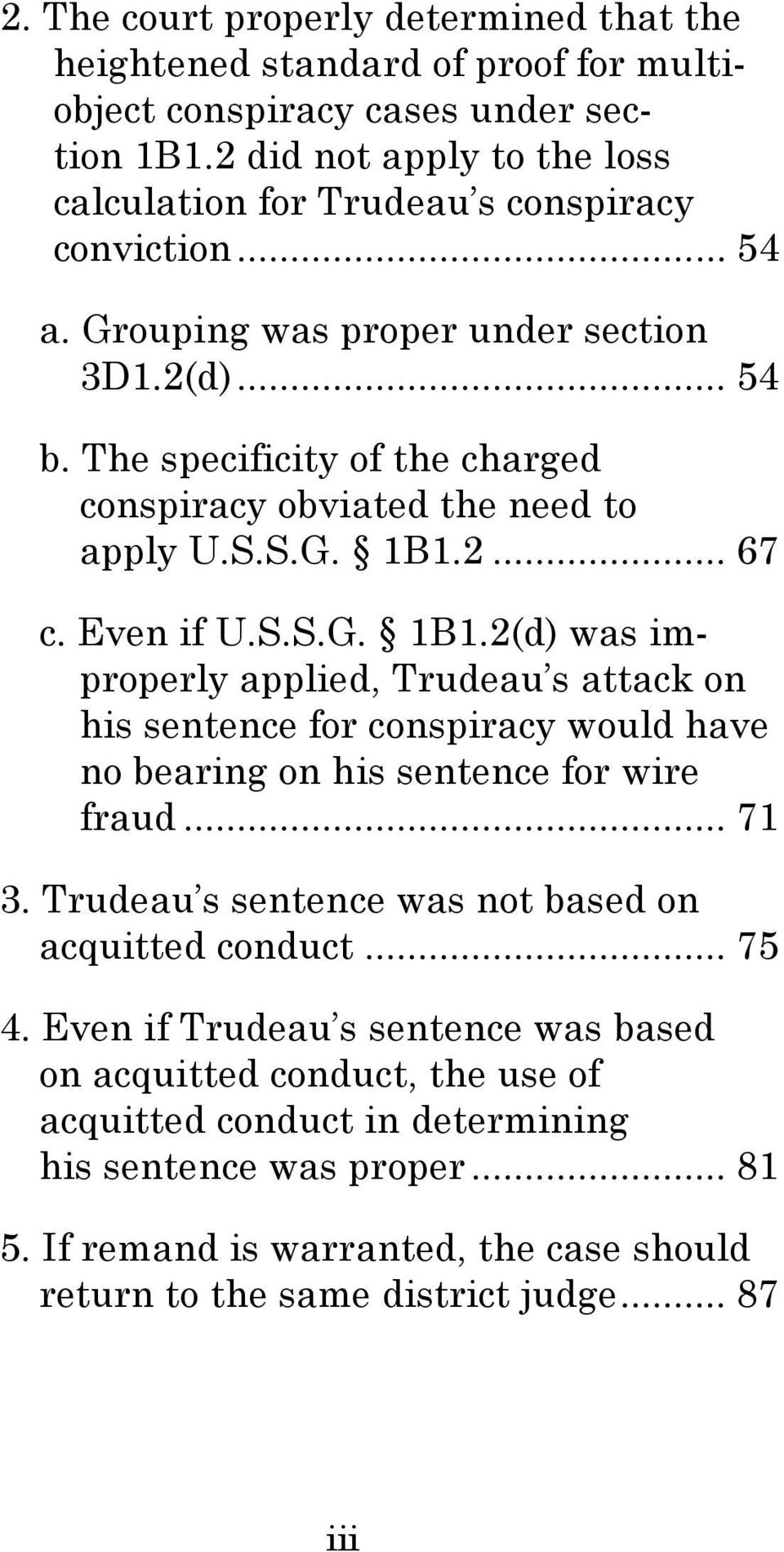 2... 67 c. Even if U.S.S.G. 1B1.2(d) was improperly applied, Trudeau s attack on his sentence for conspiracy would have no bearing on his sentence for wire fraud... 71 3.
