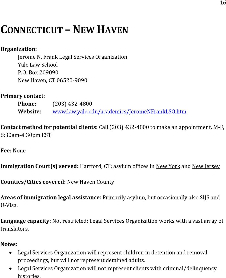 Jersey Counties/Cities covered: New Haven County Areas of immigration legal assistance: Primarily asylum, but occasionally also SIJS and U-Visa.
