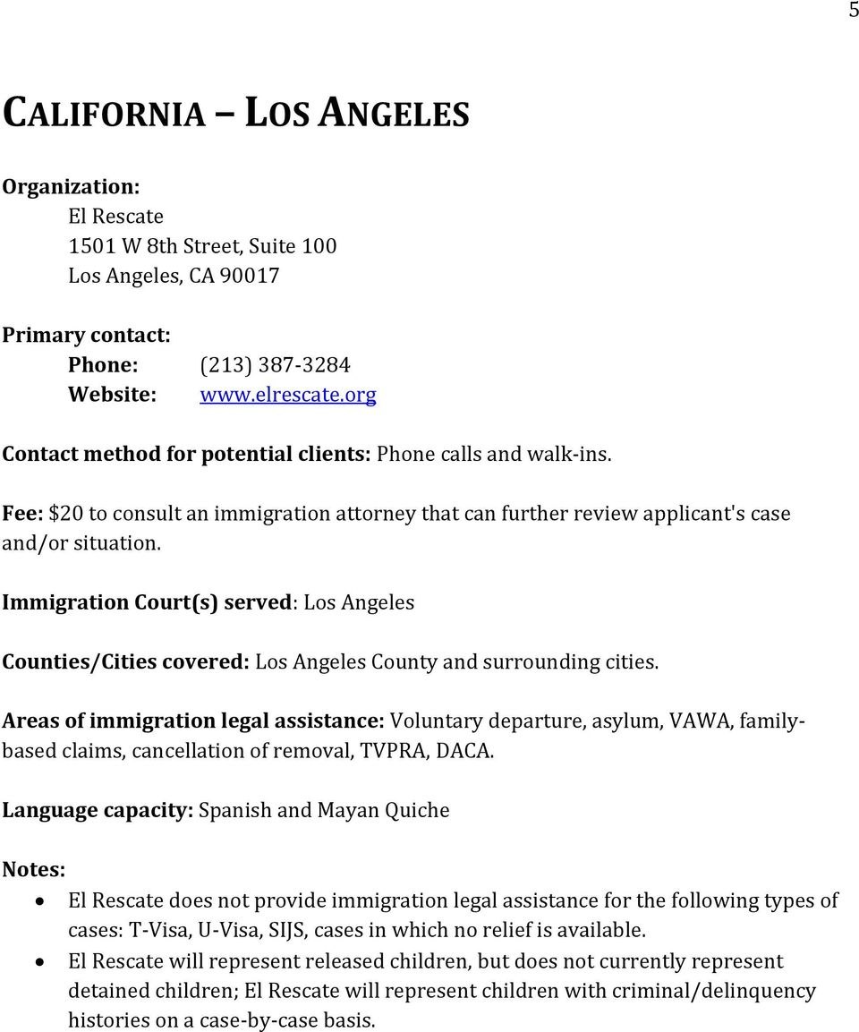 Immigration Court(s) served: Los Angeles Counties/Cities covered: Los Angeles County and surrounding cities.