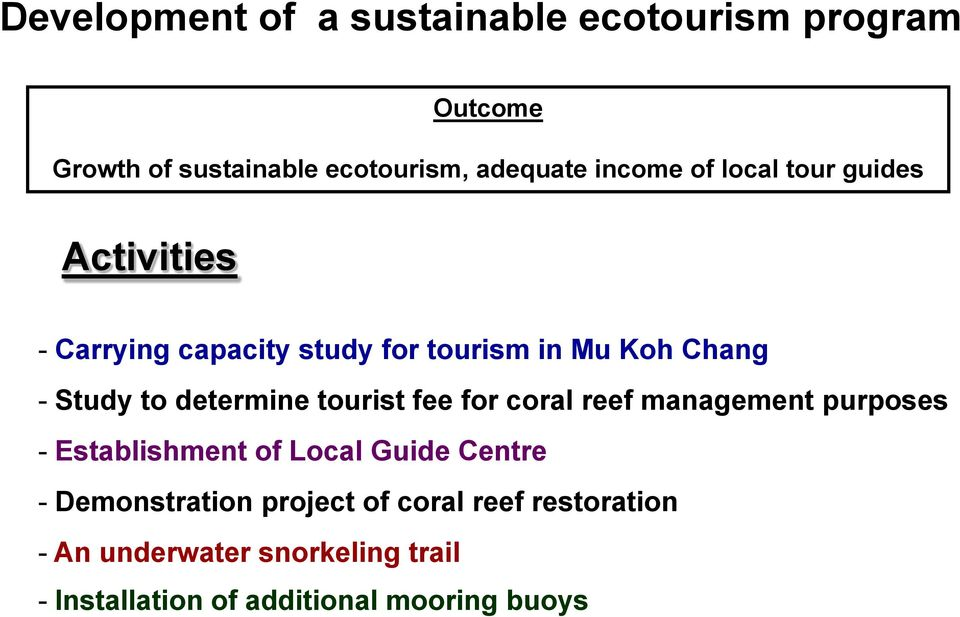 determine tourist fee for coral reef management purposes - Establishment of Local Guide Centre -