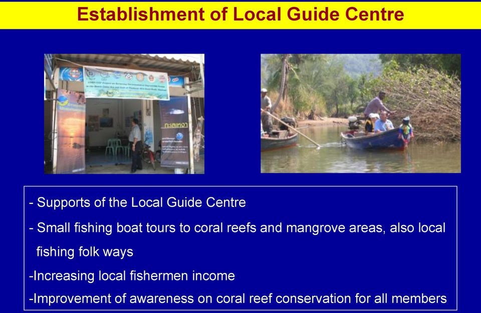 areas, also local fishing folk ways -Increasing local fishermen