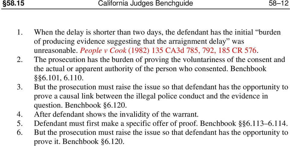 Benchbook 6.101, 6.110. 3. But the prosecution must raise the issue so that defendant has the opportunity to prove a causal link between the illegal police conduct and the evidence in question.
