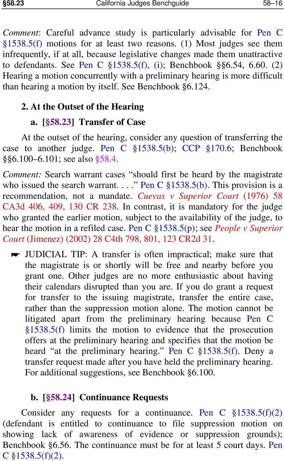 (2) Hearing a motion concurrently with a preliminary hearing is more difficult than hearing a motion by itself. See Benchbook 6.124. 2. At the Outset of the Hearing a. [ 58.