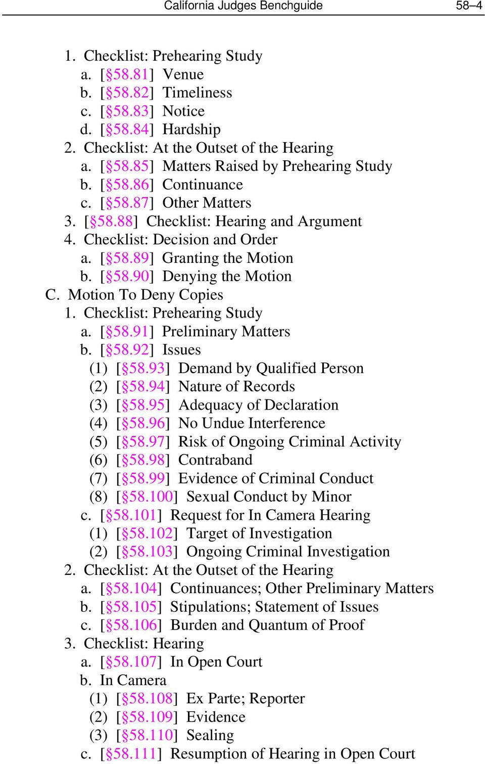 Motion To Deny Copies 1. Checklist: Prehearing Study a. [ 58.91] Preliminary Matters b. [ 58.92] Issues (1) [ 58.93] Demand by Qualified Person (2) [ 58.94] Nature of Records (3) [ 58.