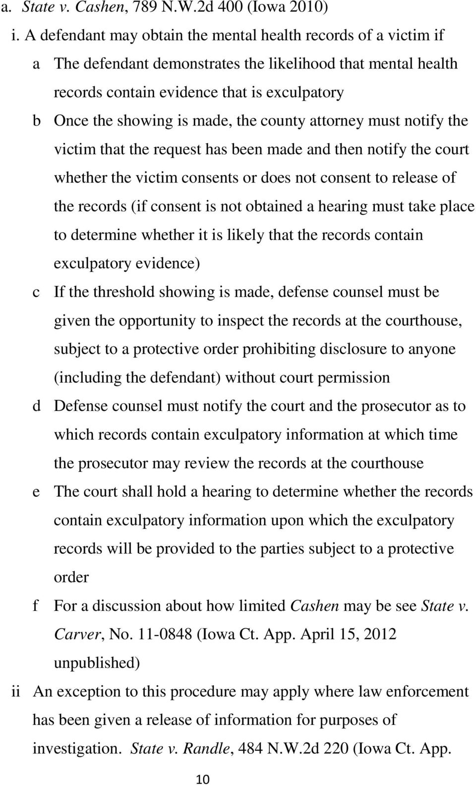 the county attorney must notify the victim that the request has been made and then notify the court whether the victim consents or does not consent to release of the records (if consent is not