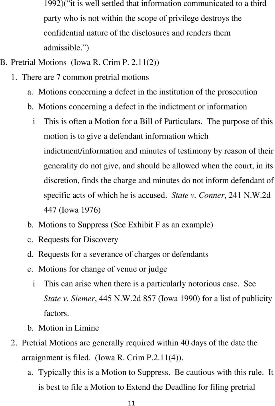 Motions concerning a defect in the indictment or information i This is often a Motion for a Bill of Particulars.