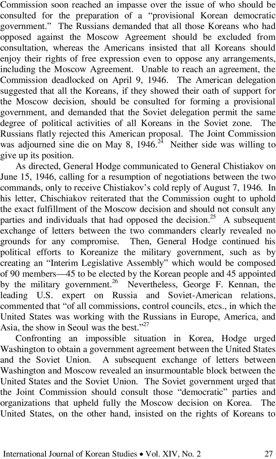 rights of free expression even to oppose any arrangements, including the Moscow Agreement. Unable to reach an agreement, the Commission deadlocked on April 9, 1946.