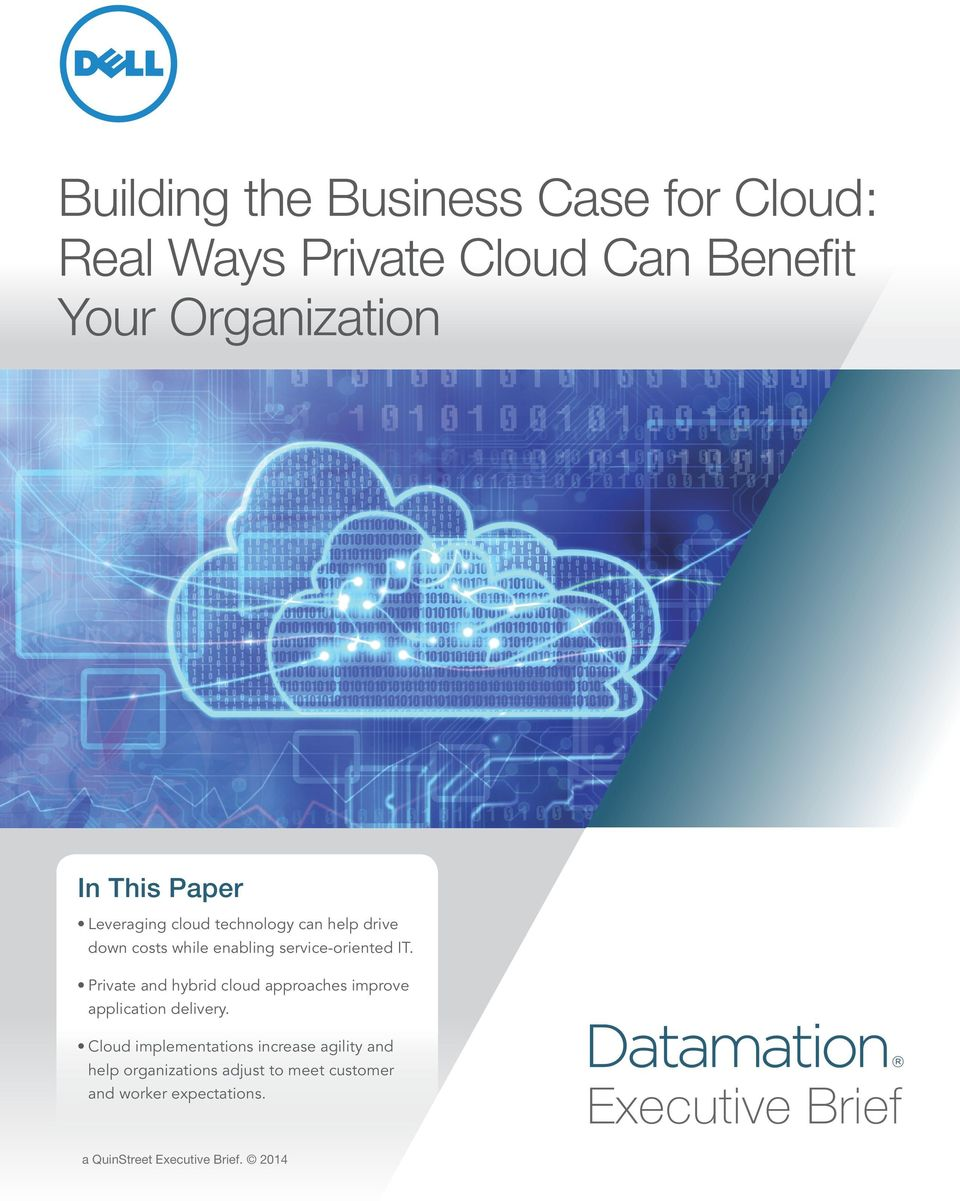 Private and hybrid cloud approaches improve application delivery.
